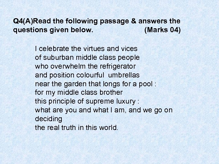 Q 4(A)Read the following passage & answers the questions given below. (Marks 04) I