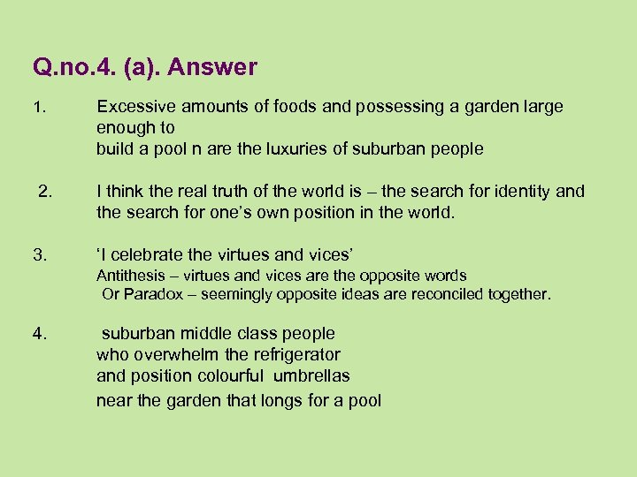 Q. no. 4. (a). Answer 1. Excessive amounts of foods and possessing a garden