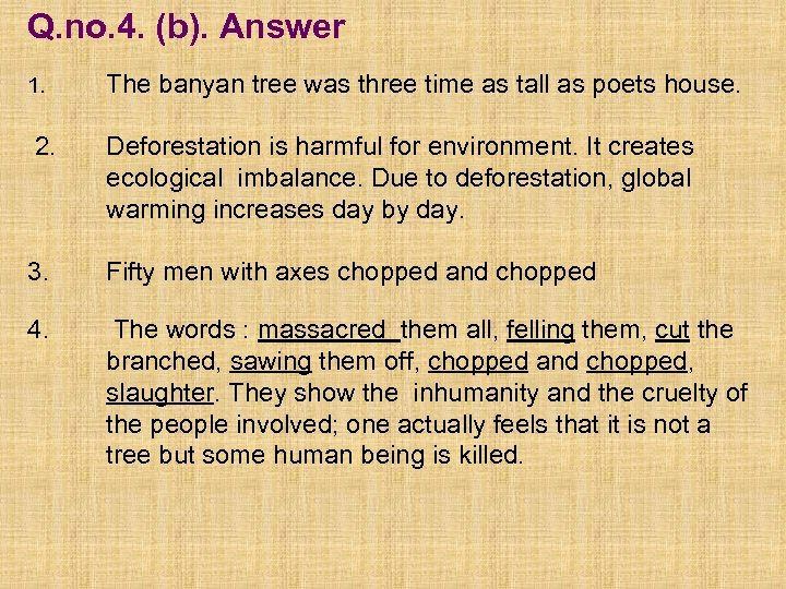 Q. no. 4. (b). Answer 1. The banyan tree was three time as tall