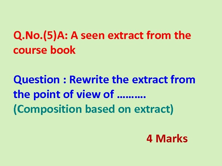 Q. No. (5)A: A seen extract from the course book Question : Rewrite the