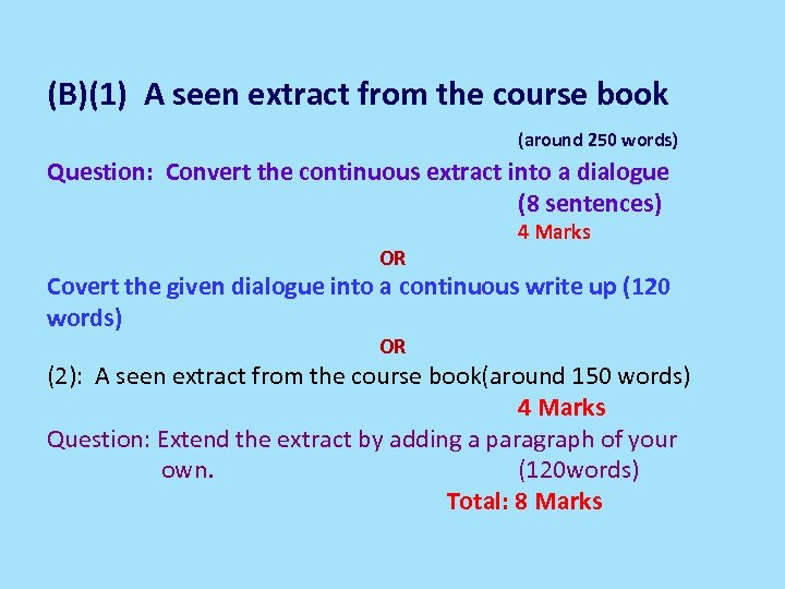 (B)(1) A seen extract from the course book (around 250 words) Question: Convert the