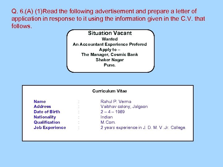 Q. 6. (A) (1)Read the following advertisement and prepare a letter of application in