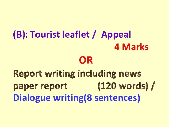 (B): Tourist leaflet / Appeal 4 Marks OR Dialogue writing(8 sentences)