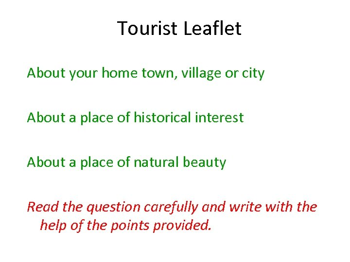 Tourist Leaflet About your home town, village or city About a place of historical