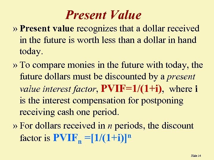 Present Value » Present value recognizes that a dollar received in the future is