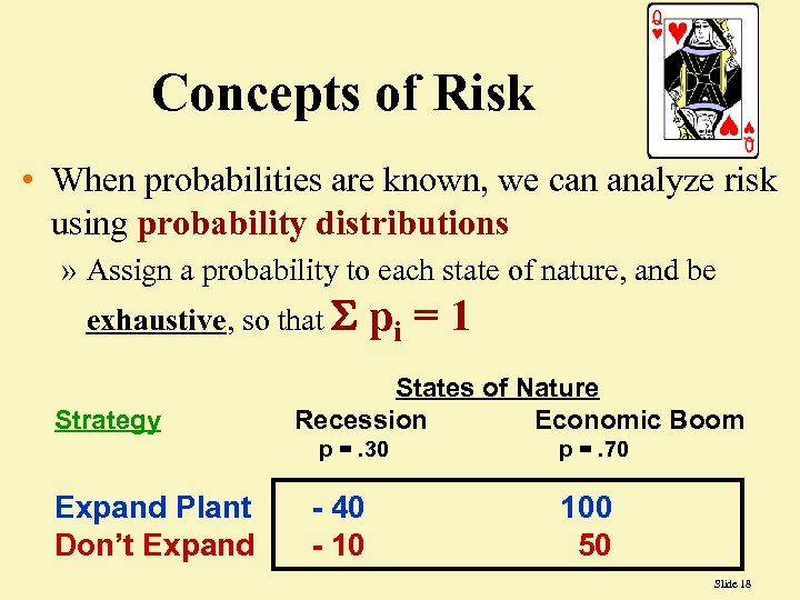 Concepts of Risk • When probabilities are known, we can analyze risk using probability