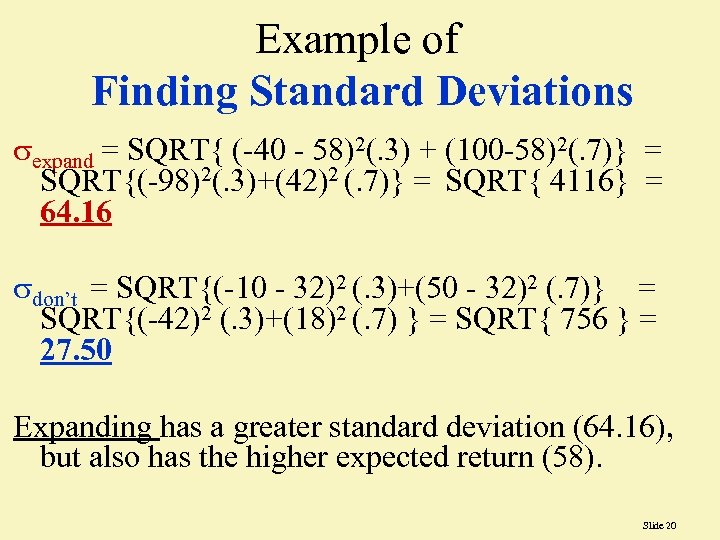 Example of Finding Standard Deviations expand = SQRT{ (-40 - 58)2(. 3) + (100