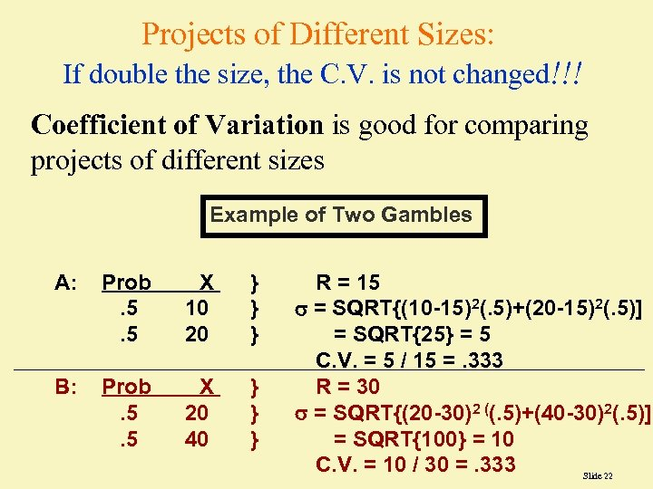 Projects of Different Sizes: If double the size, the C. V. is not changed!!!