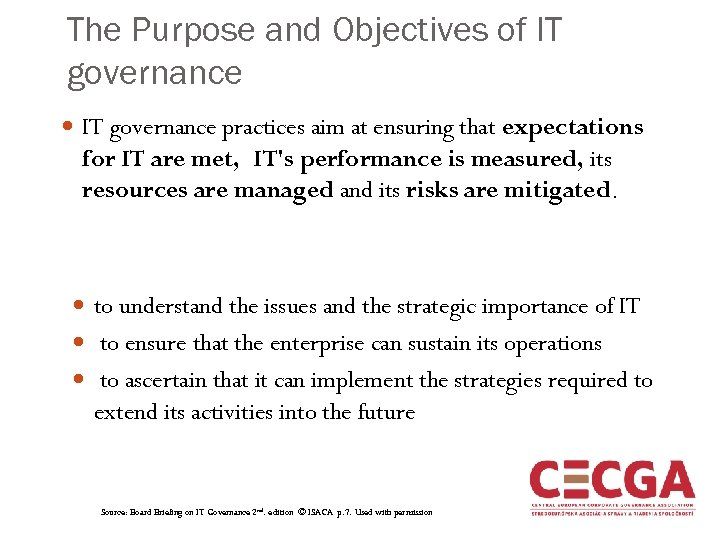 The Purpose and Objectives of IT governance practices aim at ensuring that expectations for