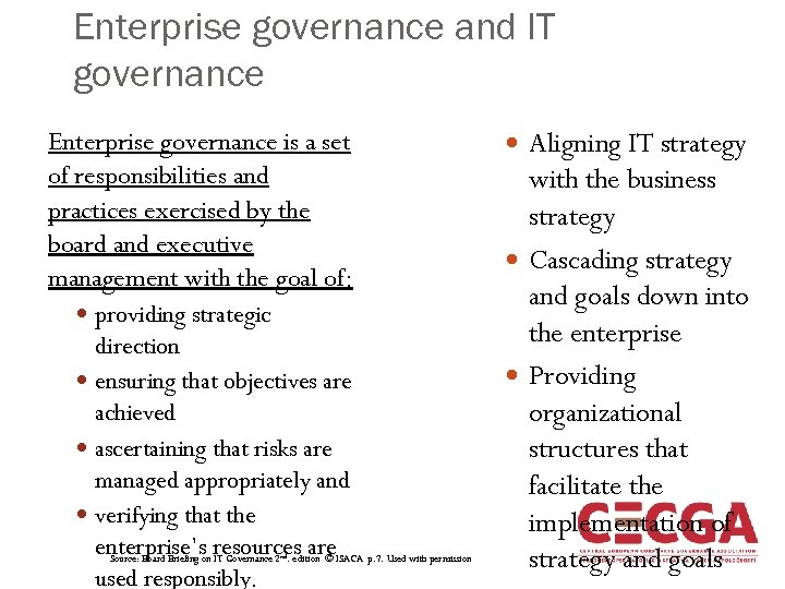 Enterprise governance and IT governance Enterprise governance is a set of responsibilities and practices