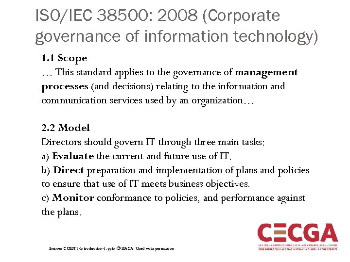 ISO/IEC 38500: 2008 (Corporate governance of information technology) 1. 1 Scope … This standard