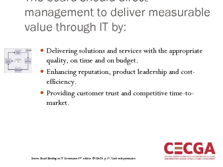 The board should direct management to deliver measurable value through IT by: Delivering solutions