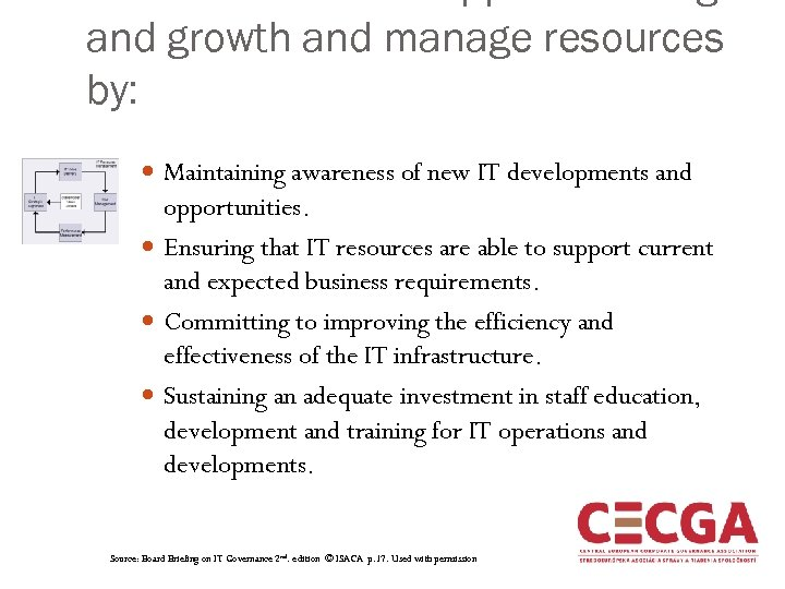 and growth and manage resources by: Maintaining awareness of new IT developments and opportunities.