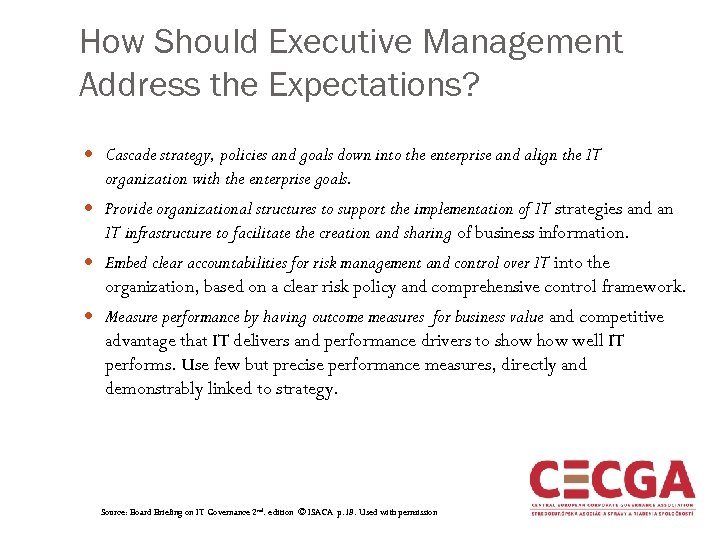 How Should Executive Management Address the Expectations? Cascade strategy, policies and goals down into