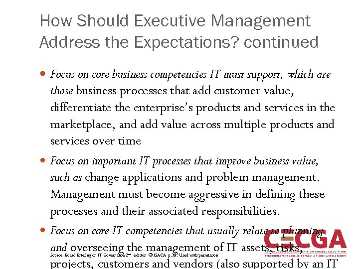 How Should Executive Management Address the Expectations? continued Focus on core business competencies IT