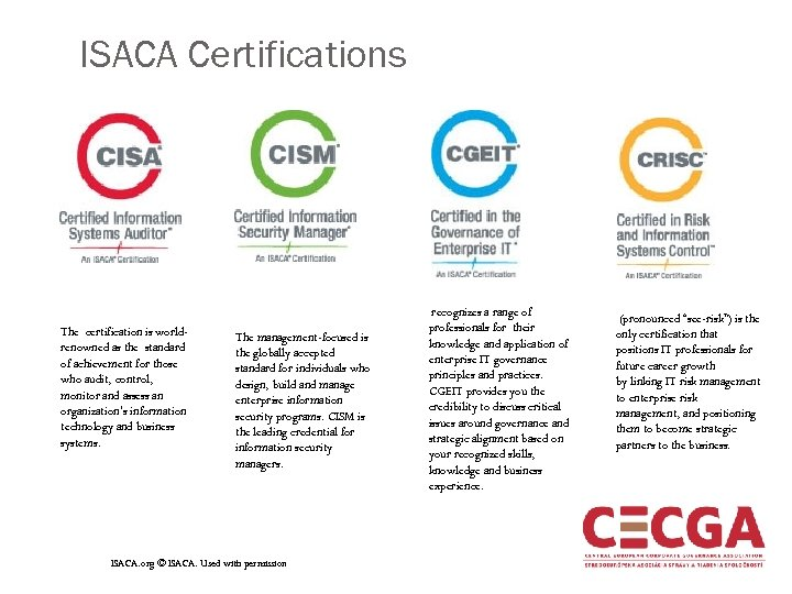 ISACA Certifications The certification is worldrenowned as the standard of achievement for those who