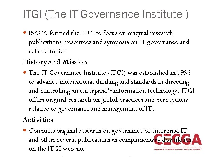 ITGI (The IT Governance Institute ) ISACA formed the ITGI to focus on original
