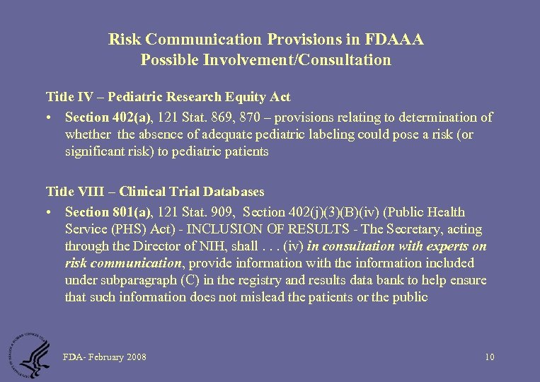 Risk Communication Provisions in FDAAA Possible Involvement/Consultation Title IV – Pediatric Research Equity Act