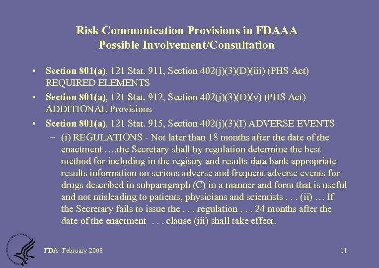 Risk Communication Provisions in FDAAA Possible Involvement/Consultation • Section 801(a), 121 Stat. 911, Section