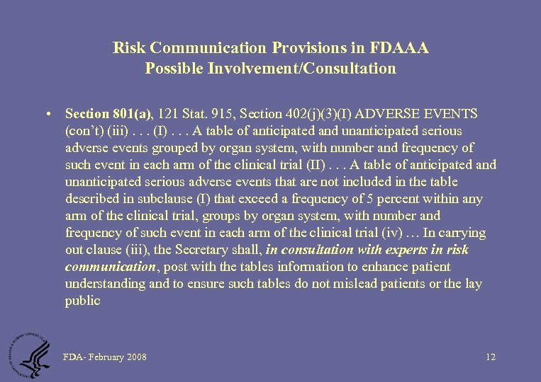 Risk Communication Provisions in FDAAA Possible Involvement/Consultation • Section 801(a), 121 Stat. 915, Section