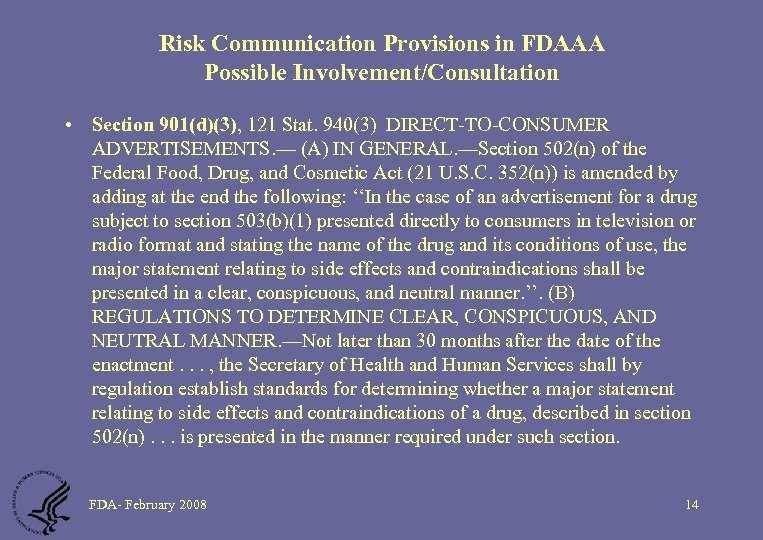 Risk Communication Provisions in FDAAA Possible Involvement/Consultation • Section 901(d)(3), 121 Stat. 940(3) DIRECT-TO-CONSUMER