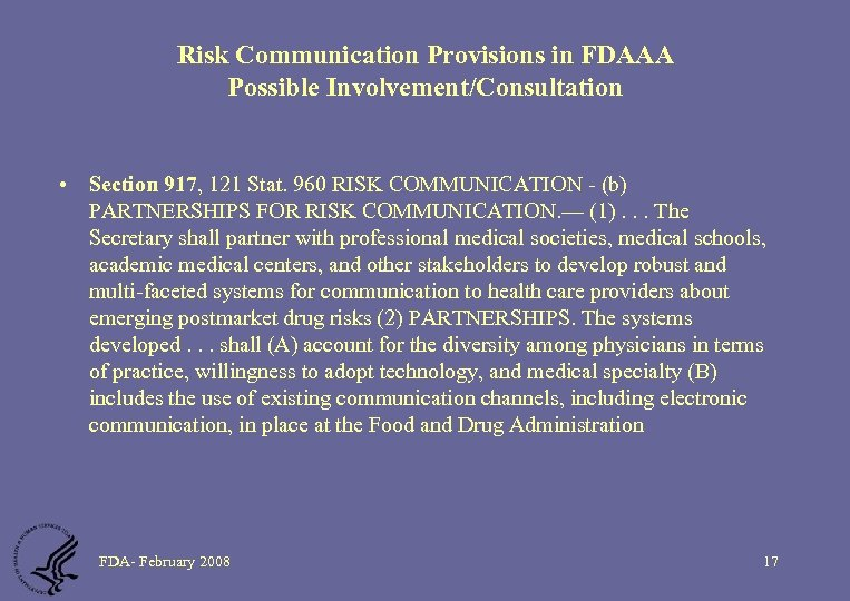 Risk Communication Provisions in FDAAA Possible Involvement/Consultation • Section 917, 121 Stat. 960 RISK