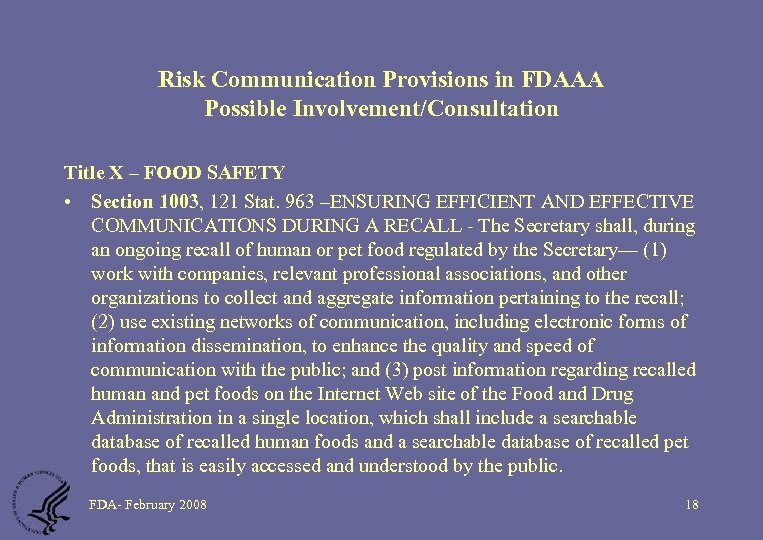 Risk Communication Provisions in FDAAA Possible Involvement/Consultation Title X – FOOD SAFETY • Section