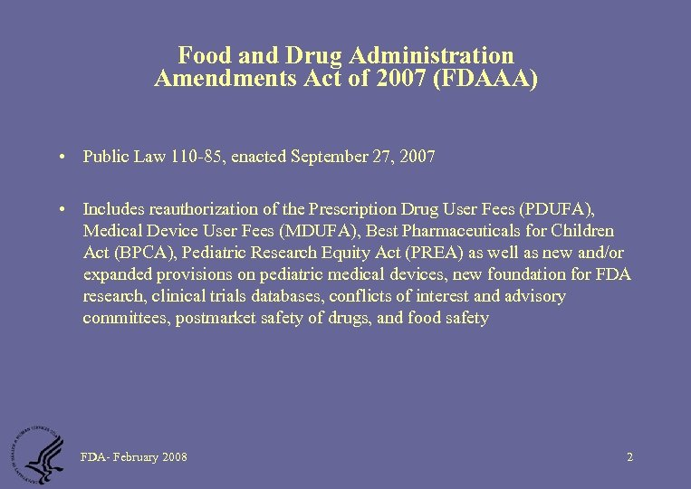 Food and Drug Administration Amendments Act of 2007 (FDAAA) • Public Law 110 -85,