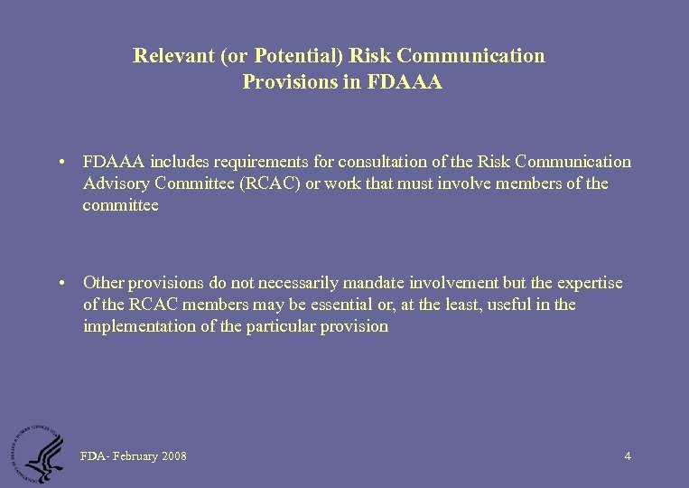 Relevant (or Potential) Risk Communication Provisions in FDAAA • FDAAA includes requirements for consultation