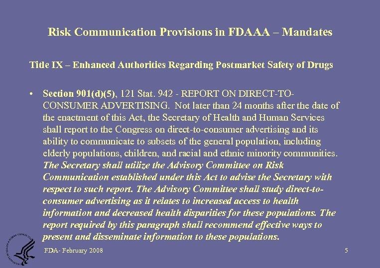 Risk Communication Provisions in FDAAA – Mandates Title IX – Enhanced Authorities Regarding Postmarket