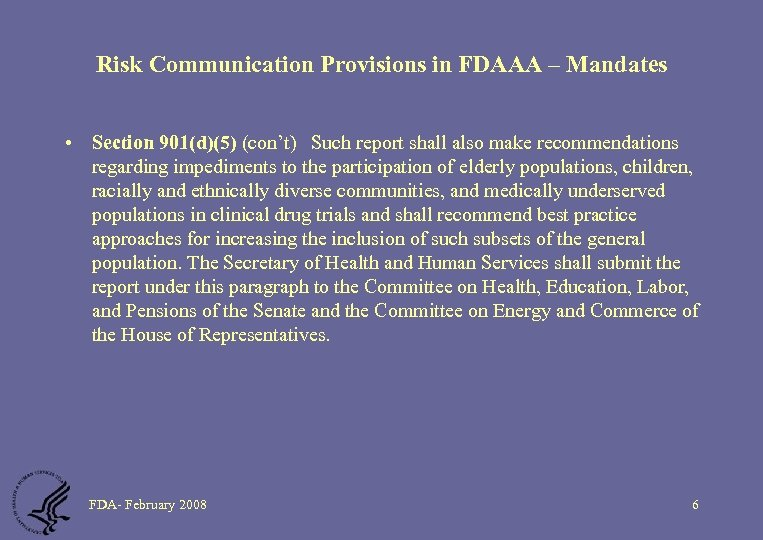 Risk Communication Provisions in FDAAA – Mandates • Section 901(d)(5) (con't) Such report shall