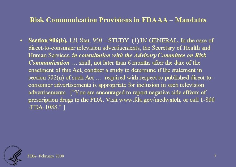 Risk Communication Provisions in FDAAA – Mandates • Section 906(b), 121 Stat. 950 –