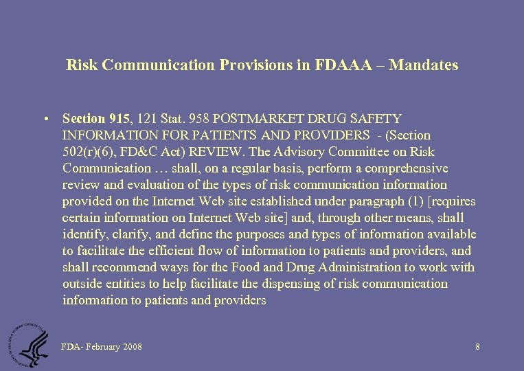 Risk Communication Provisions in FDAAA – Mandates • Section 915, 121 Stat. 958 POSTMARKET