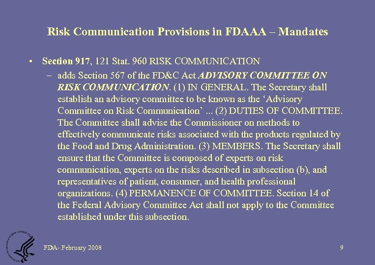 Risk Communication Provisions in FDAAA – Mandates • Section 917, 121 Stat. 960 RISK