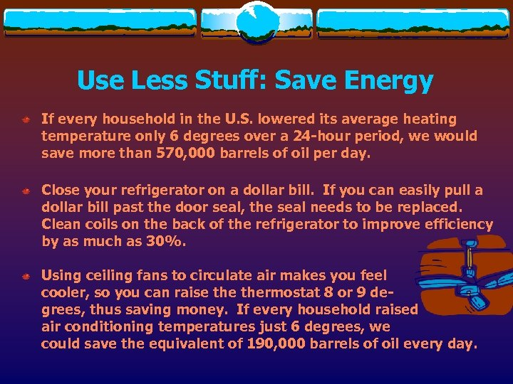 Use Less Stuff: Save Energy If every household in the U. S. lowered its