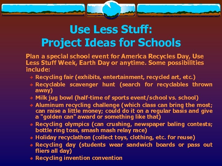 Use Less Stuff: Project Ideas for Schools Plan a special school event for America