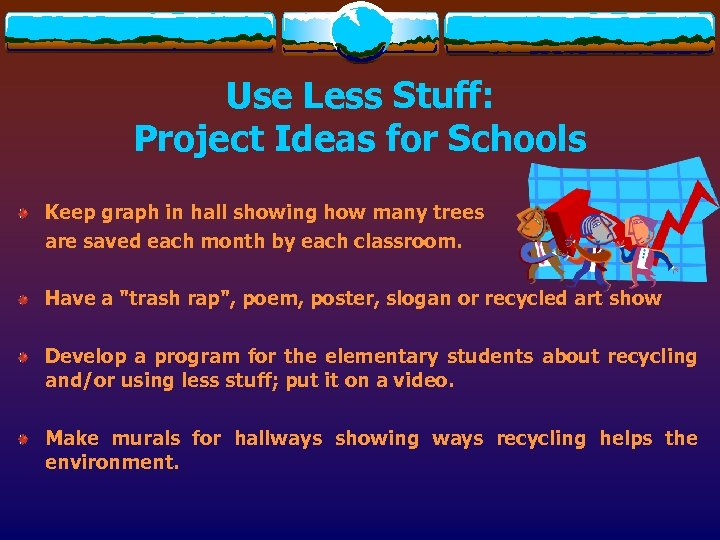Use Less Stuff: Project Ideas for Schools Keep graph in hall showing how many