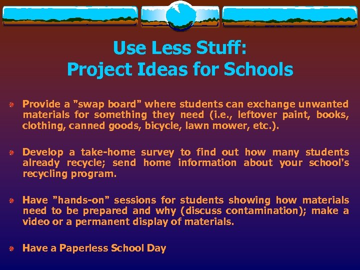 Use Less Stuff: Project Ideas for Schools Provide a