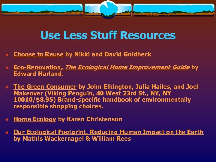 Use Less Stuff Resources Choose to Reuse by Nikki and David Goldbeck Eco-Renovation, The