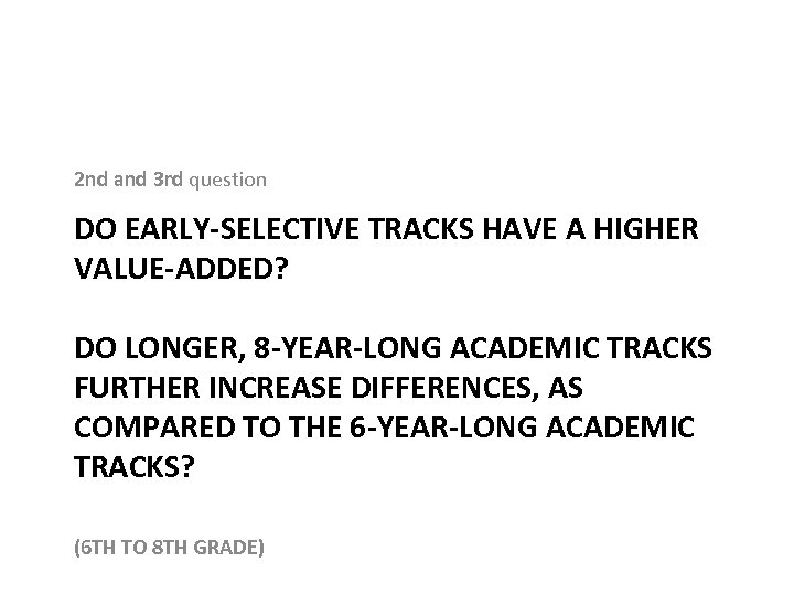 2 nd and 3 rd question DO EARLY-SELECTIVE TRACKS HAVE A HIGHER VALUE-ADDED? DO