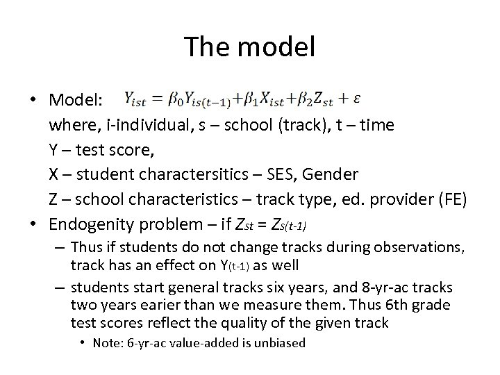 The model • Model: where, i-individual, s – school (track), t – time Y