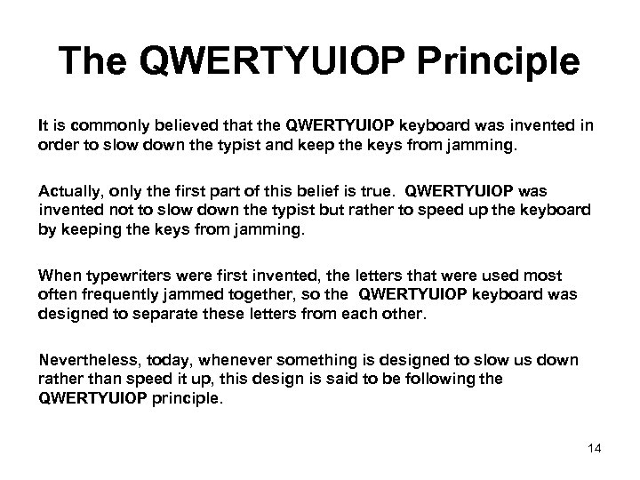 The QWERTYUIOP Principle It is commonly believed that the QWERTYUIOP keyboard was invented in