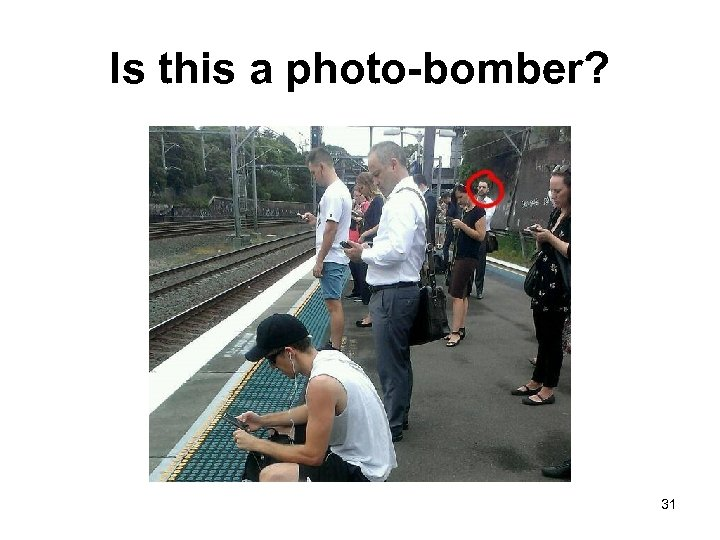 Is this a photo-bomber? 31