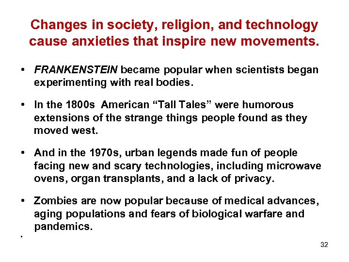 Changes in society, religion, and technology cause anxieties that inspire new movements. • FRANKENSTEIN