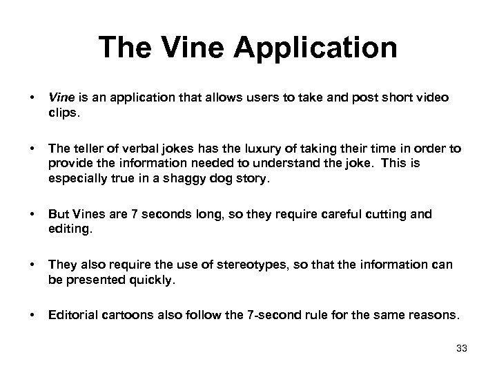The Vine Application • Vine is an application that allows users to take and