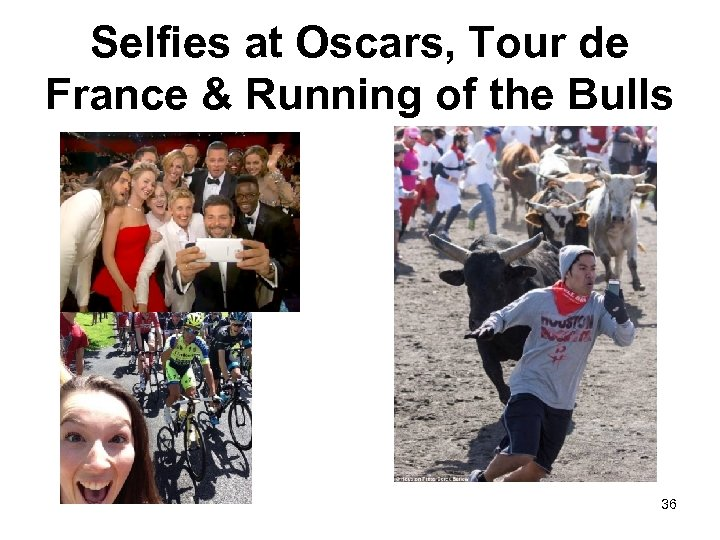Selfies at Oscars, Tour de France & Running of the Bulls 36
