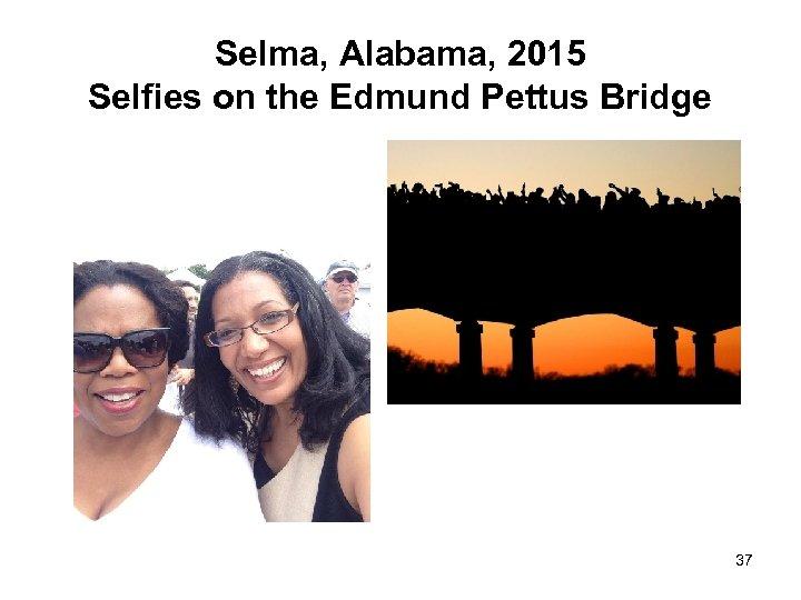 Selma, Alabama, 2015 Selfies on the Edmund Pettus Bridge 37