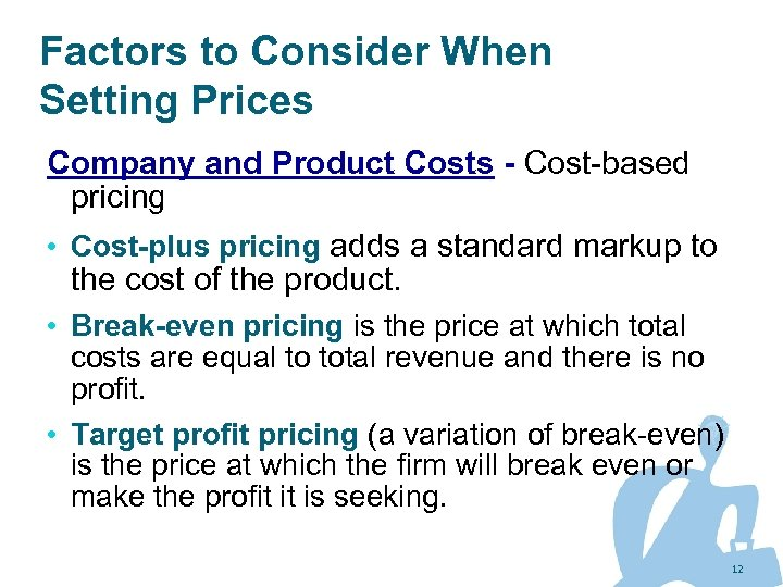 Factors to Consider When Setting Prices Company and Product Costs - Cost-based pricing •
