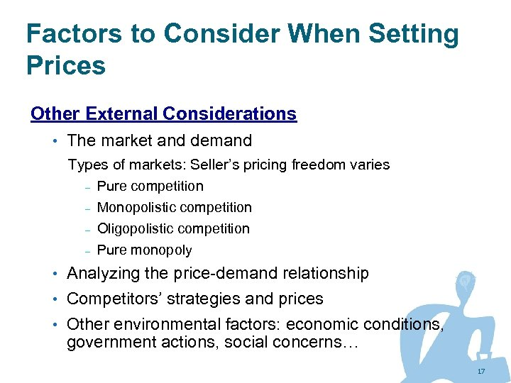 Factors to Consider When Setting Prices Other External Considerations • The market and demand