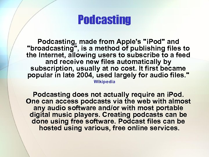 Podcasting, made from Apple's